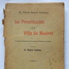 Libros antiguos: LA PROSTITUCION EN LA VILLA DE MADRID. ANTONIO NAVARRO FERNANDEZ.1909. Lote 191062678