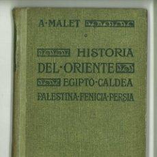 Libros antiguos: HISTORIA DEL ORIENTE. EGIPTO-CALDEA-PALESTINA-FENICIA-PERSIA. ALBERTO MALET. Lote 191153221