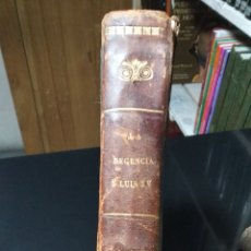 Libros antiguos: LA REGENCIA Y LUIS XV. Lote 191184942