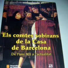 Libros antiguos: ELS COMTES SOBIRANS DE LA CASA DE BARCELONA. 2002. Lote 191339637