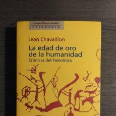 Libros antiguos: LA EDAD DE ORO DE LA HUMANIDAD: CRONICAS DEL PALEOLITICO JEAN CHAVAILLON EDITORIAL PENINSULA. Lote 191364615