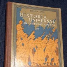 Libros antiguos: HISTORIA UNIVERSAL EN LECTURAS AMENAS IV. Lote 191381192