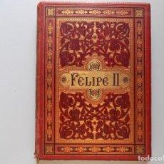 Libros antiguos: LIBRERIA GHOTICA. EXCELENTE EDICIÓN MONTANER Y SIMÓN HISTORIA DE FELIPE II.1884.FOLIO. GRABADOS.. Lote 191492753
