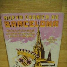 Libros antiguos: NUEVA CRONICA DE BARCELONA - FASCICULO Nº 4 - CASA EDITORIAL SEGUI. Lote 192523820