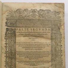 Libros antiguos: PARTE SEGUNDA DE LAS CHRONICAS DE LOS FRAYLES MENORES - MARCOS DE LISBOA, FRAY. ALCALA HENARES 1566.. Lote 192783348