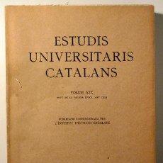 Libros antiguos: ESTUDIS UNIVERSITARIS CATALANS. VOL. XIX - BARCELONA 1934. Lote 193580937