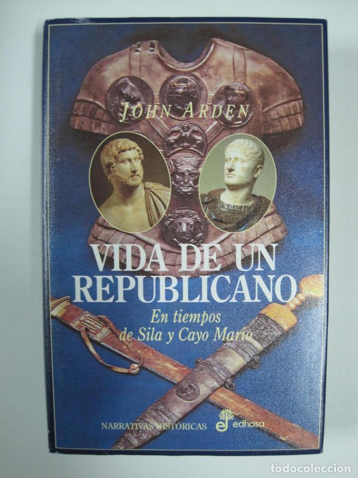 VIDA DE UN REPUBLICANO, EN TIEMPOS DE SILA Y CAYO MARIO . (Libros antiguos (hasta 1936), raros y curiosos - Historia Antigua)