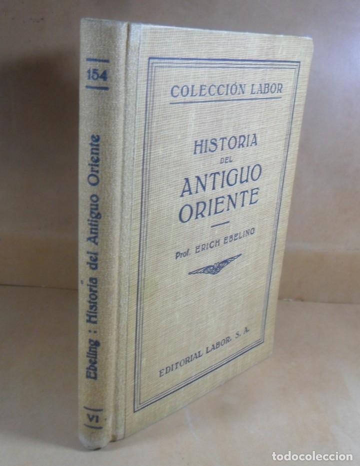 HISTORIA DEL ANTIGUO ORIENTE - PROF. ERICH EBELING - COLECCIÓN LABOR (Nº 154) - 1932 (Libros antiguos (hasta 1936), raros y curiosos - Historia Antigua)