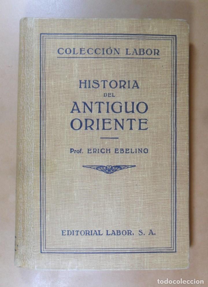 Libros antiguos: HISTORIA DEL ANTIGUO ORIENTE - PROF. ERICH EBELING - COLECCIÓN LABOR (Nº 154) - 1932 - Foto 2 - 194126113