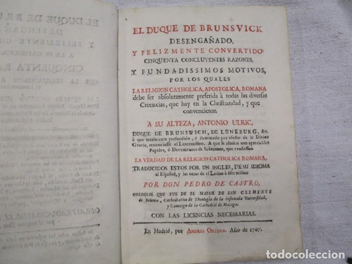Libros antiguos: EL DUQUE DE BRUNSVICK DESENGAÑADO Y FELIZMENTE RECONVERTIDO..- DON PEDRO DE CASTRO - MADRID 1767 + - Foto 4 - 194213800