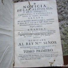 Libros antiguos: JESUITAS ESTADOS UNIDOS - NOTICIA DE LA CALIFORNIA, Y DE SU CONQUISTA...- MADRID 1757 + INFO . Lote 194404100