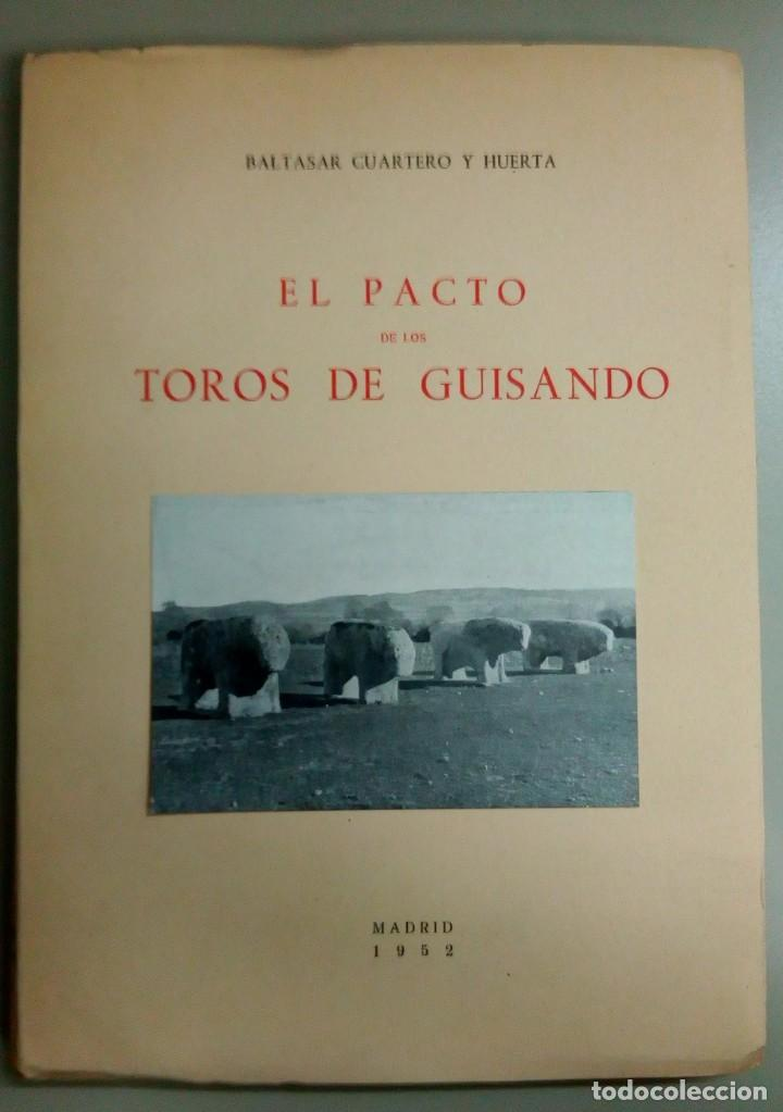 EL PACTO DE LOS TOROS DE GUISANDO, BALTASAR Y HUERTA, BIBLIOTECA REYES CATOLICOS, L12080 (Libros antiguos (hasta 1936), raros y curiosos - Historia Antigua)