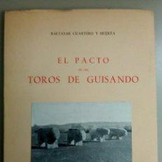 Libros antiguos: EL PACTO DE LOS TOROS DE GUISANDO, BALTASAR Y HUERTA, BIBLIOTECA REYES CATOLICOS, L12080. Lote 194512830