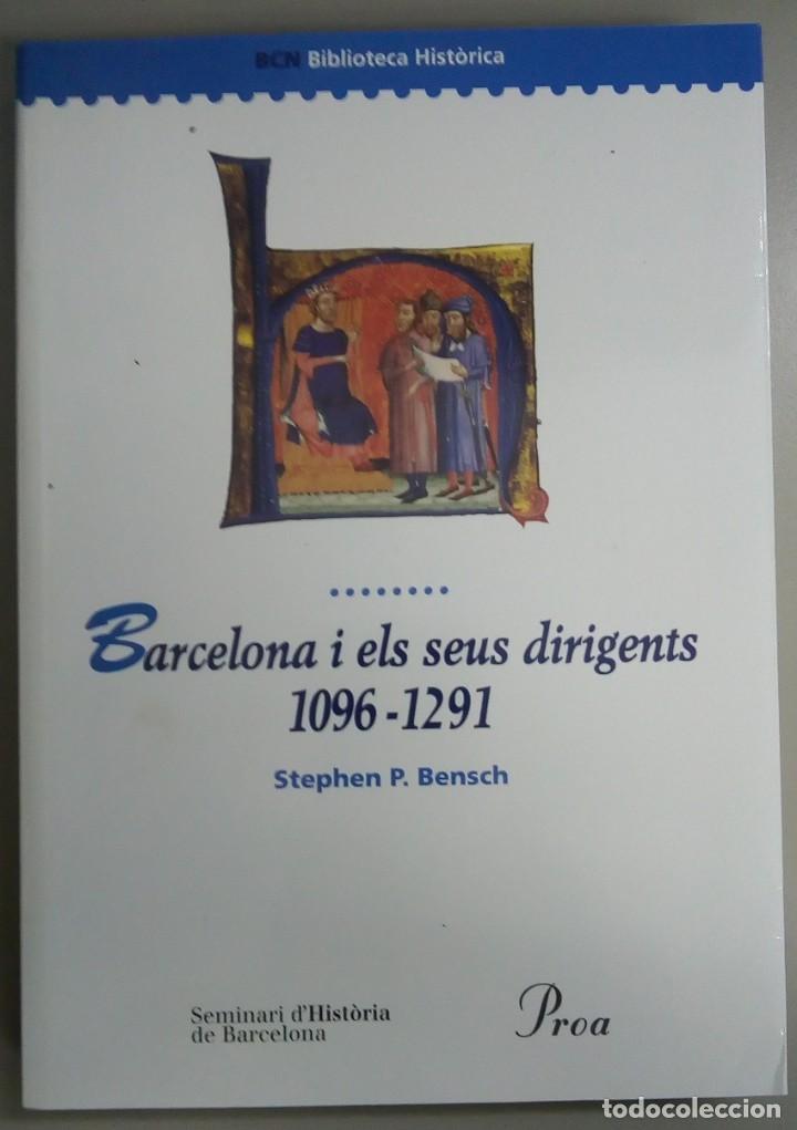 BARCELONA I ELS SEUS DIRIGENTS 1096-1291, STEPHEN P.BENSCH, PROA ,L12082 (Libros antiguos (hasta 1936), raros y curiosos - Historia Antigua)
