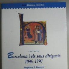 Libros antiguos: BARCELONA I ELS SEUS DIRIGENTS 1096-1291, STEPHEN P.BENSCH, PROA ,L12082. Lote 194513687