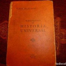 Libros antiguos: NOCIONES DE HISTORIA UNIVERSAL. AÑO 1928. ALBERTO SOTO DE LA LASTRA 280 PÁGINAS.. Lote 194531828