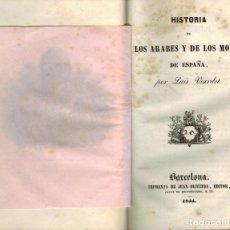 Libros antiguos: HISTORIA DE LOS ÁRABES Y DE LOS MOROS DE ESPAÑA. Lote 194566098