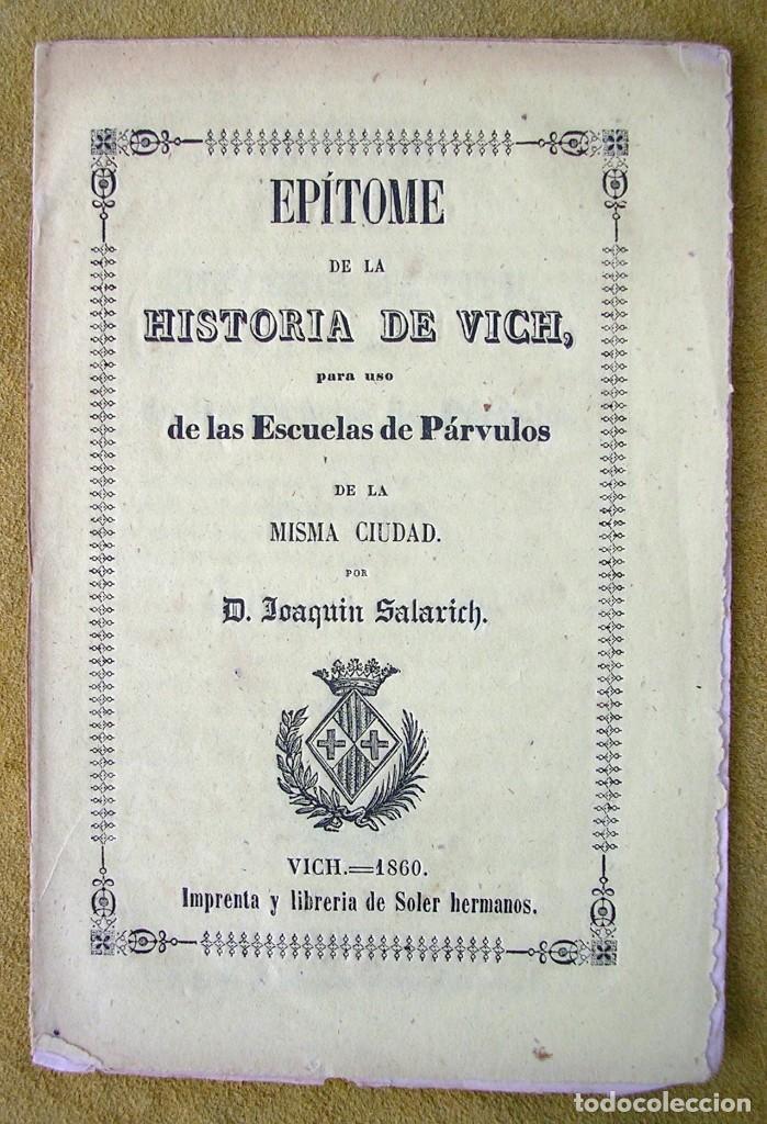 EPÍTOME DE LAL HISTORIA DE VICH VIC. 1860 (Libros antiguos (hasta 1936), raros y curiosos - Historia Antigua)