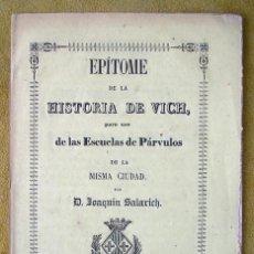 Libros antiguos: EPÍTOME DE LAL HISTORIA DE VICH VIC. 1860. Lote 194601611