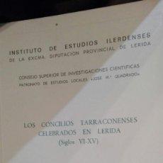 Libros antiguos: LOS CONCILIOS TARRACONENSES CELEBRADOS EN LERIDA.(SIGLOS VI-XV).MANUEL GUALLAR PEREZ.INS IL. Lote 194602078