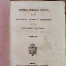 Libros antiguos: MEMORIAL HISTÓRICO ESPAÑOL. DOCUMENTOS, OPÚSCULOS Y ANTIGÜEDADES. ACADEMIA HISTORIA. 1853. TOMO VI. Lote 194603481