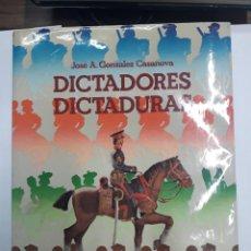 Libros antiguos: DICTADORES, DICTADURAS. JOSÉ A. GONZÁLEZ CASANOVA. Lote 194870900