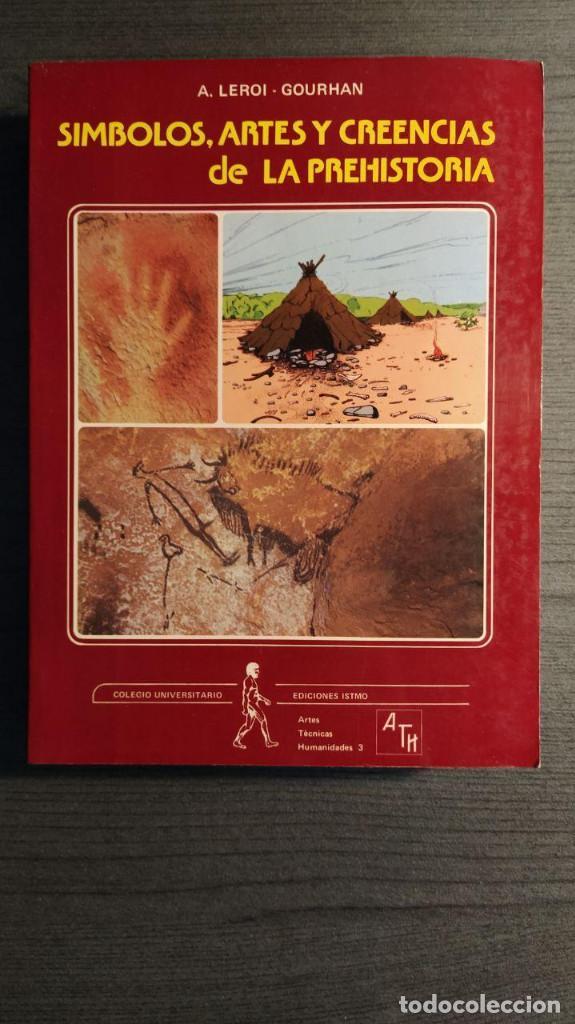 SÍMBOLOS, ARTES Y CREENCIAS DE LA PREHISTORIA. A. LEROI GOURHAN. EDICIONES ISTMO. (Libros antiguos (hasta 1936), raros y curiosos - Historia Antigua)