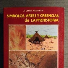 Libros antiguos: SÍMBOLOS, ARTES Y CREENCIAS DE LA PREHISTORIA. A. LEROI GOURHAN. EDICIONES ISTMO.. Lote 194881463