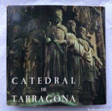 Libros antiguos: LA CATEDRAL DE TARRAGONA EDITADO AÑO 1970. Lote 194990011