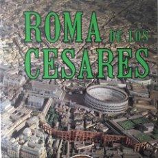 Libros antiguos: INTERESANTE LIBRO DE LA ROMA ANTIGUA: LA ROMA DE LOS CESARES. MUY ILUSTRADO.. Lote 194998150