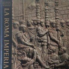 Libros antiguos: INTERESANTE LIBRO DE LA ROMA ANTIGUA: LA ROMA IMPERIAL. MUY ILUSTRADO. GRAN PLANO DE ROMA ANTIGUA.. Lote 194999675