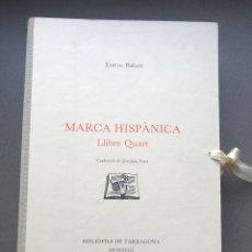 Libros antiguos: TARRAGONA - MARCA HISPÀNICA - LLIBRE QUART - ESTEVE BALUZE. Lote 195017457