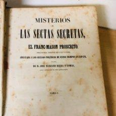 Libros antiguos: MISTERIOS DE LAS SECTAS SECRETAS O EL FRANC-MASON PROSCRITO DE D.JOSE MARIANO RIERA Y COMAS 1864. Lote 195056612