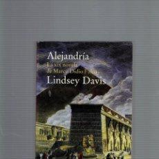 Libros antiguos: ALEJANDRIA POR LINDSEY DAVIS LA XIX NOVELA DE MARCO DIDIO FALCO 1 EDICION DICIEMBRE 2011. Lote 195059706