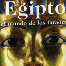 Libros antiguos: EGIPTO - EL MUNDO DE LOS FARAONES. Lote 195159348