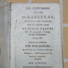 Libros antiguos: LIBRO MUY ANTIGUO Y RARO DEL AÑO 1769 LAS COSTUMBRES DE LOS ISRAELITAS MUCHAS S SUSTITUIDAS POR F. Lote 195209330