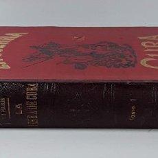 Libros antiguos: LA GUERRA DE CUBA. TOMO I. E. REVERTER. EDIT. A. MARTÍN. BARCELONA. SIN FECHAR.. Lote 195210156