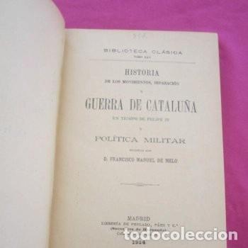 Libros antiguos: GUERRA DE CATALUÑA Y POLITICA MILITAR MANUEL DE MELO CLASICA 1914. - Foto 2 - 195235412
