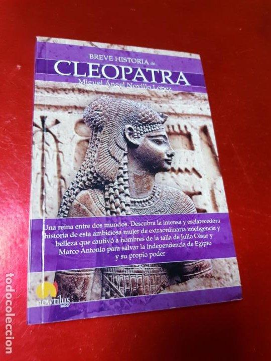 LIBRO-BREVE HISTORIA DE CLEOPATRA-MIGUEL ANGEL NOVILLO LÓPEZ-EDICIONES NOWTILUS S.L.-COMO NUEVO (Libros antiguos (hasta 1936), raros y curiosos - Historia Antigua)
