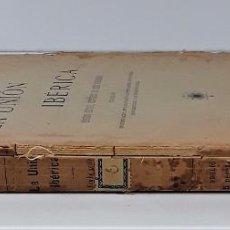 Libros antiguos: LA UNIÓN IBÉRICA. J. DEL NIDO. TIP. PRUDENCIO P. DE VELASCO. MADRID. 1914.. Lote 195261268