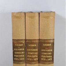 Libros antiguos: HISTORIA CONTEMPORÁNEA DE 1830 Á 1872. 3 TOMOS. G. WEBER. MADRID. 1877/78.. Lote 195268338