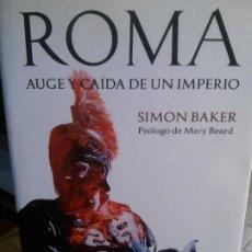 Libros antiguos: ROMA AUGE Y CAÍDA DE UN IMPERIO POR SIMON BAKER. ARIEL EDITORIAL.. Lote 195318151