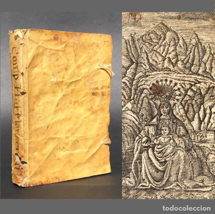 1799 NUMEROSOS GRABADOS - COMPENDIO HISTORIAL DE NUESTRA SEÑORA MONSERRAT - PERGAMINO - BARCELONA (Libros antiguos (hasta 1936), raros y curiosos - Historia Antigua)