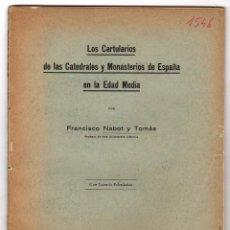 Libros antiguos: LOS CARTULARIOS DE LAS CATEDRALES Y MONASTERIOS DE ESPAÑA EN LA EDAD MEDIA. FRANCISCO NABOT Y TOMAS. Lote 195458391