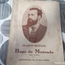 Libros antiguos: HUGO DE MONCADA. HOMENATGE DE LO RAT PENAT. BLASCO IBÁÑEZ . Lote 195477273