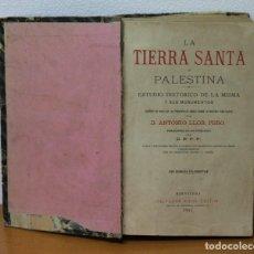 Libros antiguos: LA TIERRA SANTA O PALESTINA. ESTUDIO HISTÓRICO. ILUSTRADA. ANTONIO LLOR. RIBAS. BARCELONA 1895. Lote 195483281