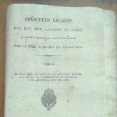 Libros antiguos: OPÚSCULOS LEGALES DEL REY DON ALFONSO EL SABIO- TOMO II - 1836 - EN RAMA. Lote 195518108