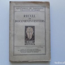 Libros antiguos: LIBRERIA GHOTICA. RECULL DE DOCUMENTS I ESTUDIS.VOLUM 1.MAIG 1920. FOLIO. ILUSTRADO.. Lote 195524901