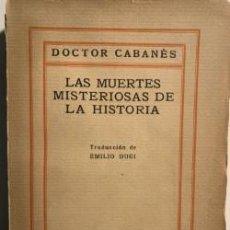 Libros antiguos: LAS MUERTES MISTERIOSAS DE LA HISTORIA-DOCTOR CABANÈS.. Lote 195658752