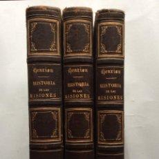 Libros antiguos: HISTORIA GENERAL DE LA MISIONES DESDE EL SIGLO XIII HASTA NUESTROS DÍAS .HENRION,1863-3 TOMOS. Lote 195728931
